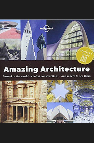 Amazing Architecture by Lonely Planet for Architecture Students