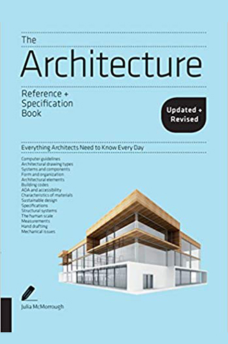 The Architecture Reference + Specification Book by Julia McMorrough for Architecture Students