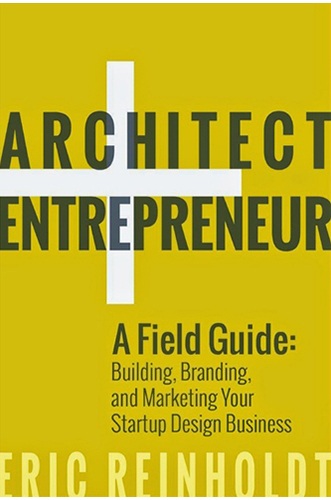 Architect Entrepreneur by Eric Reinholdt for Architecture Students