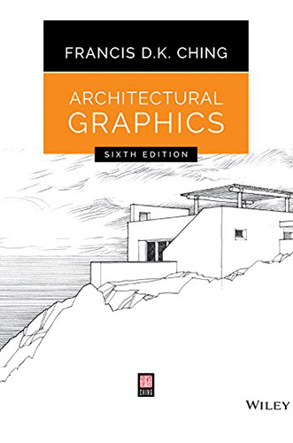 Architectural Graphics by Francis d.k. ching for Architecture Students
