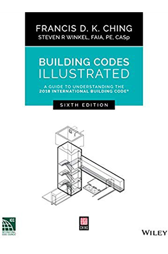 Building Codes Illustrated by Francis D.K Ching for Architecture Students