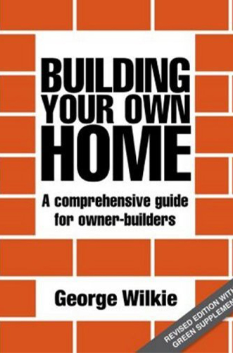 Building your own home by George Wilkie for Architecture Students