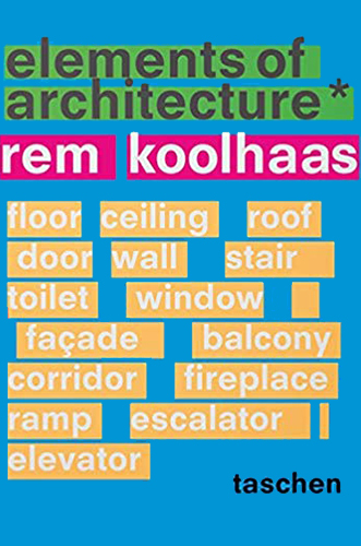 Elements of Architecture by Rem Koolhaas for Architecture Students