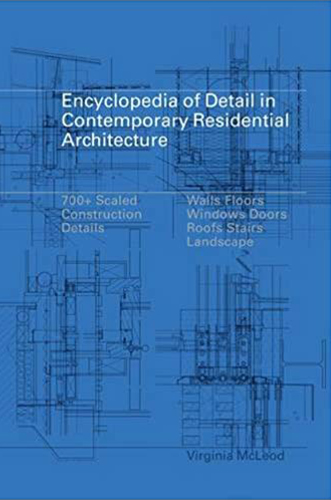 The Encyclopedia of Detail in Contemporary Residential Architecture by Virginia Mcleod for Architecture Students