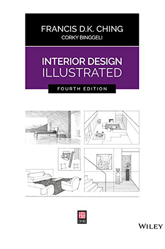 Interior Design Illustrated by Francis D.K Ching for Architecture Students