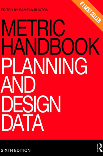 The Metric Handbook - Planning and Design Data by Pamela Buxton for Architecture Students.
