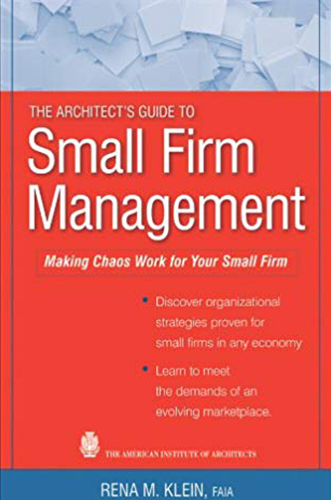 The architect's guide to small firm management by Rena M. Klein for Architecture Students