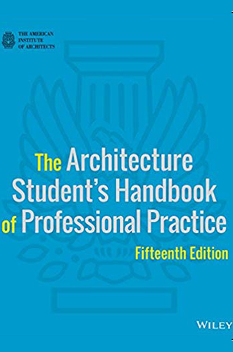 The Architecture student's handbook of Professional Practice by The American Institute of Architects for Architecture Students