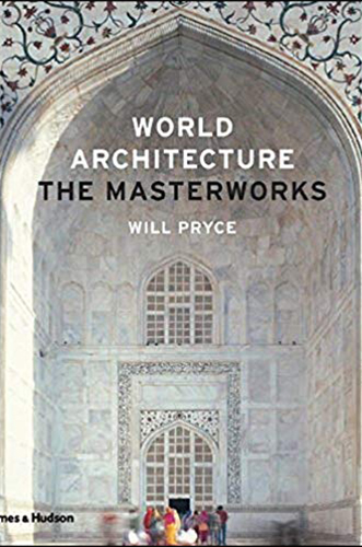 World Architecture The Masterworks by Will Pryce for Architecture Students