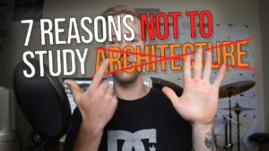 7 Reasons NOT TO Study Architecture – The Worst Things About Architecture School