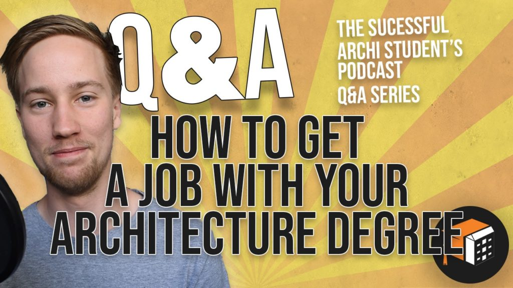 how to get a job in architecture after graduating