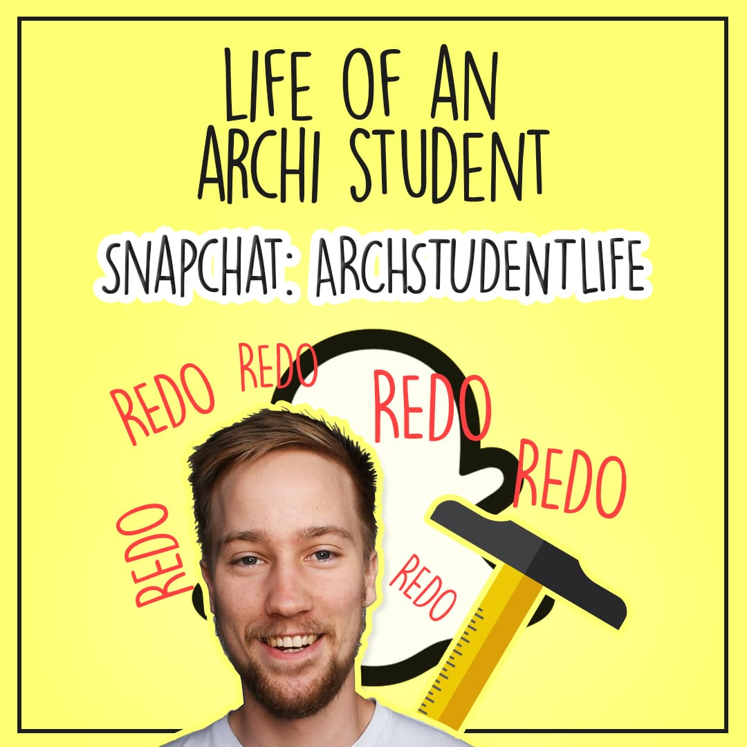snapchat life of an architecture student