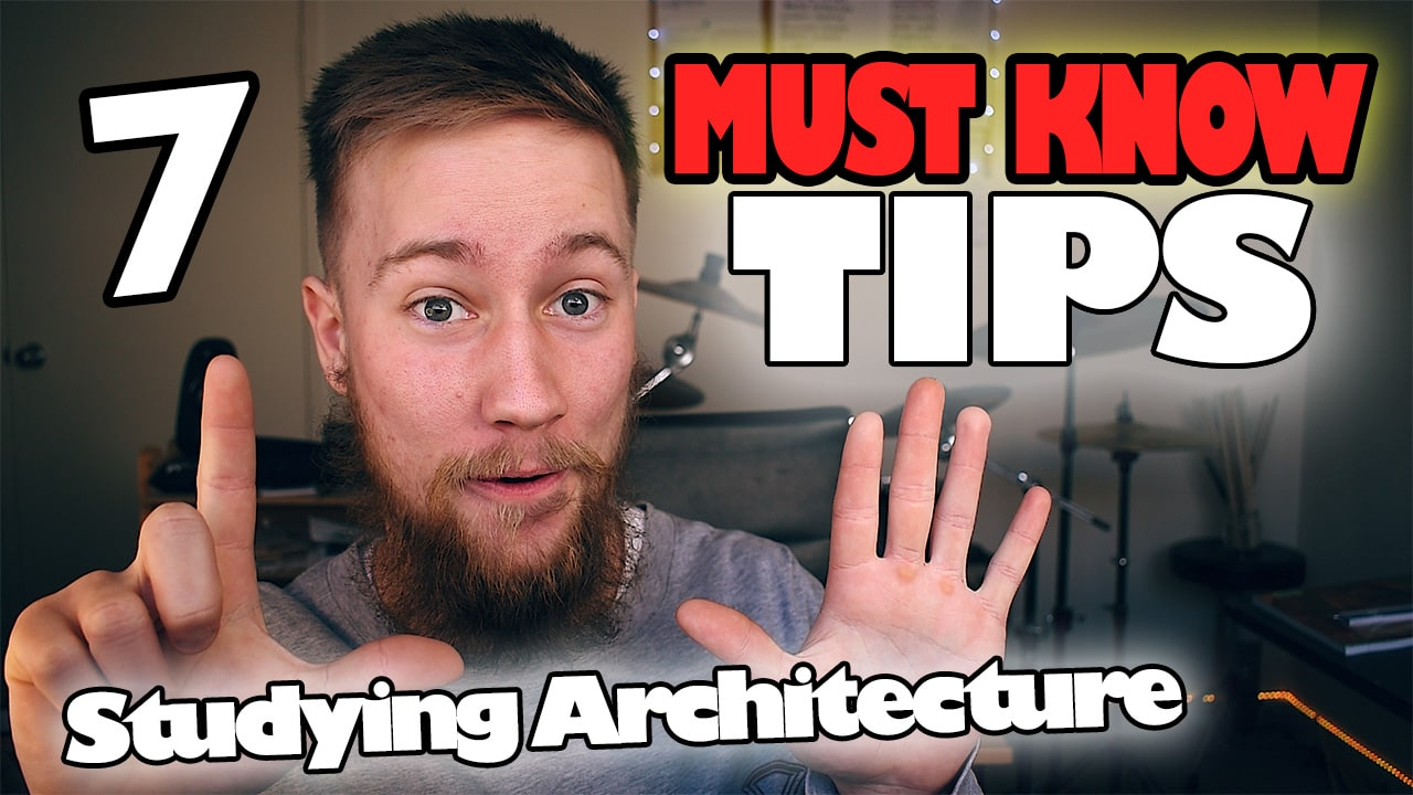7 Tips for Studying Architecture – The Secret Habits of Successful Architecture Students