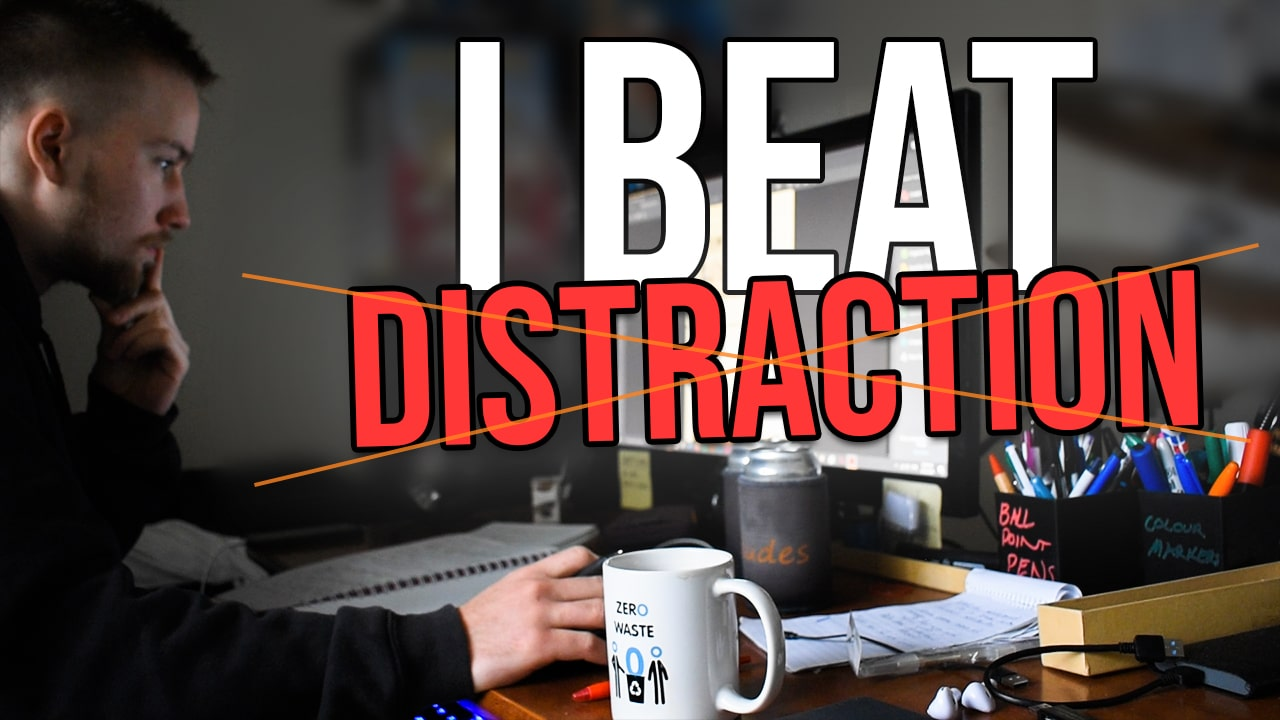 How to Stop Getting Distracted - The Simple Trick I Use to Beat Distraction and Be More Focused